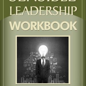 Sensible Leadership Workbook Cover